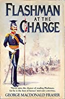 Flashman At The Charge (The Flashman Papers Book