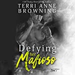 Defying Her Mafioso: The Vitucci Mafiosos, Book 1 | Terri Anne Browning
