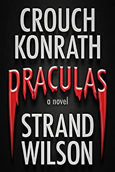 DRACULAS (A Novel of Terror) by [Konrath, J.A., Crouch, Blake, Kilborn, Jack, Wilson, F. Paul, Strand, Jeff]