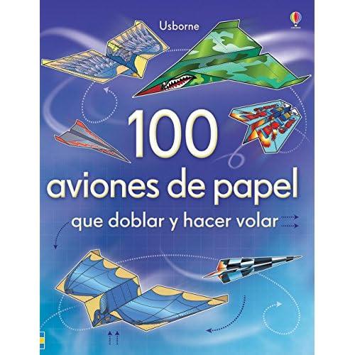 100 AVIONES DE PAPEL QUE DOBLAR Y HACER VOLAR Tapa blanda – 1 noviembre 2012 a buen precio