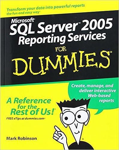 Microsoft Sql Server 2005 Reporting Services For Dummies Robinson Mark 9780764589133 Amazon Com Books