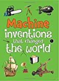 img - for MACHINE INVENTIONS THAT CHANGED THE WORLD book / textbook / text book