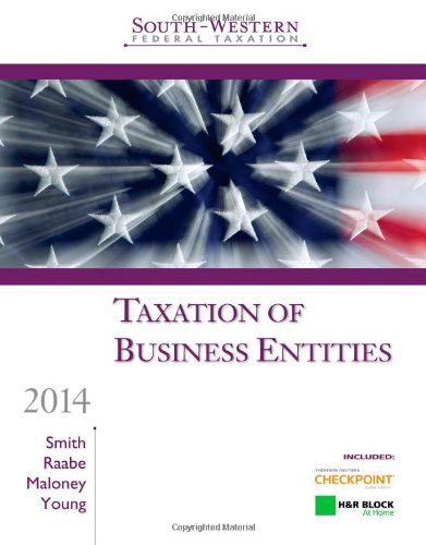South-Western Federal Taxation 2014: Taxation of Business Entities, Professional Edition (with H&R Block @ Home Tax