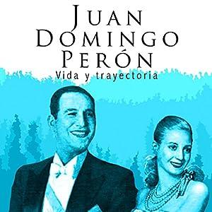 Juan Domingo Perón [Spanish Edition] Audiobook