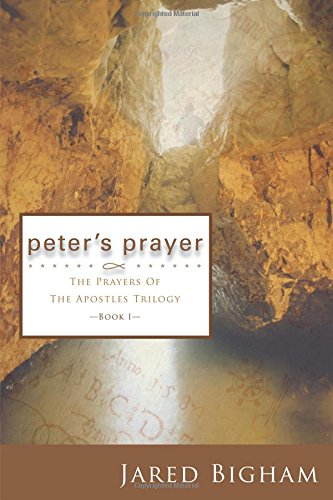 Read Online Peter's Prayer (The Prayers of the Apostles Trilogy, Book 1) pdf