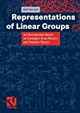 img - for Representations of Linear Groups: An Introduction Based on Examples from Physics and Number Theory (Vieweg Monographs) book / textbook / text book