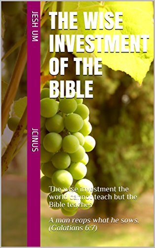 The Wise Investment of the Bible: The right values and vision in