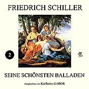 Friedich Schiller - Seine schönsten Balladen 2 | Friedrich Schiller