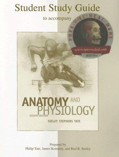 Study Guide to accompany Anatomy and Physiology Seeley 8th edition