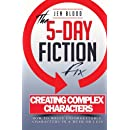Creating Complex Characters: The 5-Day Fiction Fix (Volume 1)