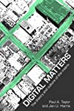 Digital Matters : Theory and Culture of the Matrix, Taylor, Paul A. and Harris, Jan L. L., 0415251850