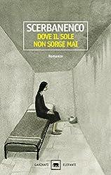 Dove il sole non sorge mai (Garzanti Narratori) (Italian Edition)