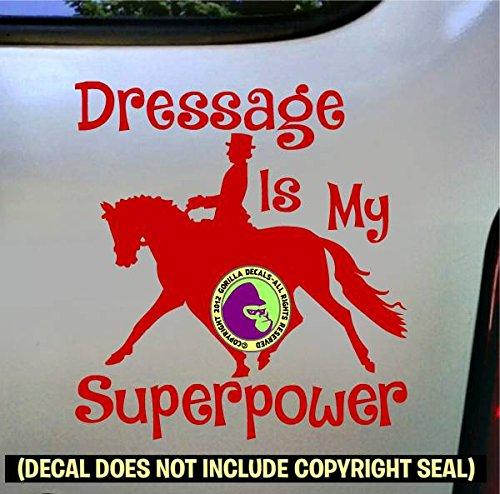 DRESSAGE IS MY SUPERPOWER Vinyl Decal Sticker C