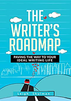 The Writer's Roadmap: Paving the Way to Your Ideal Writing Life