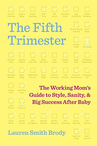 The Fifth Trimester: The Working Mom's Guide to Style, Sanity, and Big Success After Baby cover