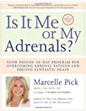 Is It Me or My Adrenals?, Marcelle Pick, 1401942873