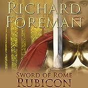 Rubicon: Sword of Rome, Book 4 | Richard Foreman