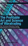 The Profitable Art and Science of Vibratrading