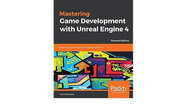 Amazon com: Mastering Game Development with Unreal Engine 4: Build