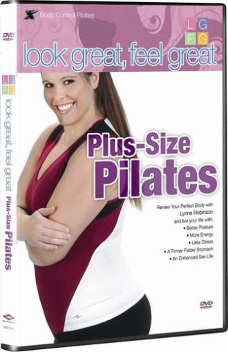 "Look Great, Feel Great: ""Plus Size Pilates"""