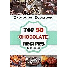 Chocolate Cookbook: Top 50 Chocolate Recipes