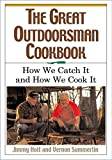 img - for The Great Outdoorsman Cookbook: How We Catch It and How We Cook It book / textbook / text book