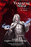 #6: Versatile Mage: Volume II - Calamity of the New World