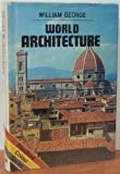 World Architecture, William George, 0713709537