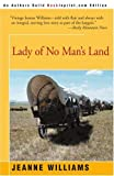 Lady of No Man's Land, Jeanne Williams, 0595095887