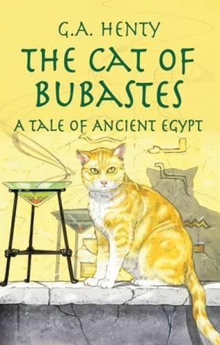 The Cat of Bubastes: A Tale of Ancient Egypt (Dover Children's - G Egypt Stores