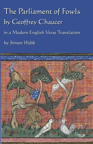 The Parliament of Fowls: by Geoffrey Chaucer, in a Modern English Verse  Translation: Chaucer, Geoffrey: Amazon.com.tr