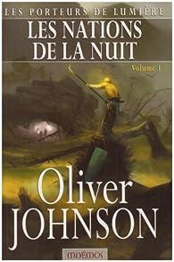 Les Porteurs de lumière, Tome 3 : Les nations de la nuit : Tome 1 par Oliver Johnson