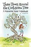 Three Times Round The Corkscrew Tree: A Katherine Baker Adventure