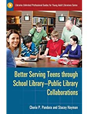 Better Serving Teens through School Library–Public Library Collaborations
