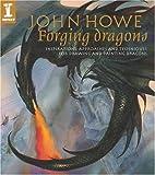 John Howe Forging Dragons