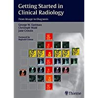 Getting Started in Clinical Radiology: From Image to