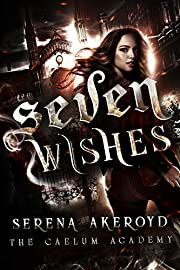 Seven Wishes: A PNR, Academy, Why Choose Romance (The Caelum Trilogy Book 1)