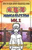 How to Draw Anime Characters Book : Naruto Manga Edition Vol 1: Mastering Manga Drawing Books of Japanese Anime and Game Characters: Volume 1 (How to Draw Manga Characters Series)