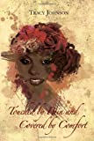 Touched by Pain and Covered by Comfort, Tracy Johnson, 1456891375