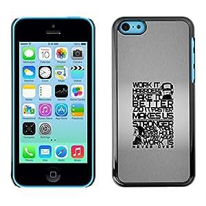 Caucho caso de Shell duro de la cubierta de accesorios de protección BY RAYDREAMMM - Apple iPhone 5C - Work Harder Stronger Better Quote Life