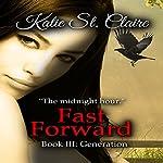 Fast Forward: Book III: Generation: The Van Burens 3 | Katie St. Claire