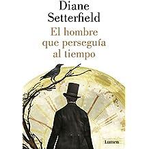 El hombre que perseguia al tiempo / The man who chased time (Spanish Edition)