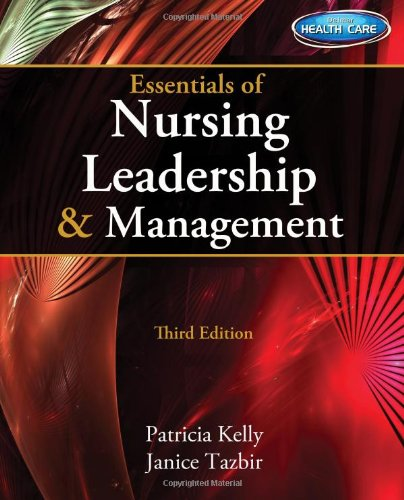 Essentials of Nursing Leadership & Management (with Premium Web Site Printed Access Card) by Delmar Cengage Learning