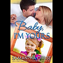 Baby, I'm Yours: Life, Love and Babies Book 2 Audiobook by Samantha Chase Narrated by Coleen Marlo