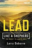 Lead Like a Shepherd: The Secret to Leading Well