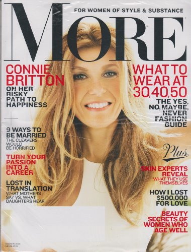 More March 2013 Connie Britton on her risky path to happiness (What to wear at 30, 40, 50; 9 ways to be married; turn your passion into a career; and more)