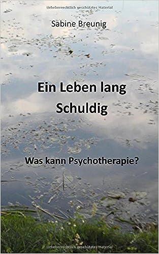 Book Ein Leben lang schuldig Was kann Psychotherapie?