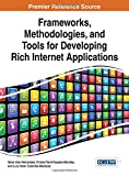 Frameworks, Methodologies, and Tools for Developing Rich Internet Applications, Viviana Yarel Rosales-Morales and Luis Omar Colombo-Mendoza, 1466664371