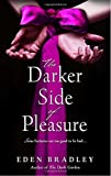 The Darker Side of Pleasure