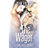 The Wager: A Game Changer Companion Novella (Playing Games Series)